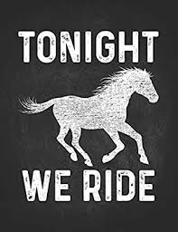 tonight we ride horses lightly lined