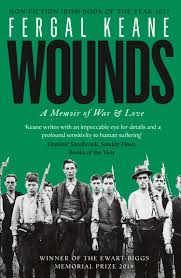 Wounds: A Memoir of War and Love: Amazon.co.uk: Keane, Fergal:  9780008189273: Books