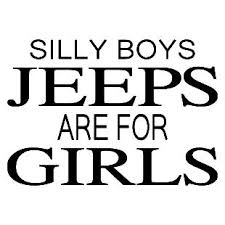 Silly Boys Jeeps Are For Girls Decal Design 5 Decal Depot Net