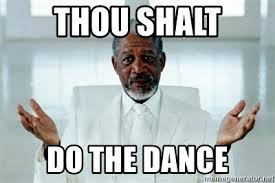Thou shalt do the dance