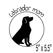 Labrador Mom Decal For Cars Laptops Tumblers Etc 5 034 X 5 5 034