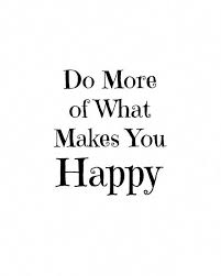 do more of what makes you happy digital quote poster
