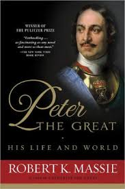 Peter the Great: His Life and World by Robert K. Massie, Peter the Great  ,  Paperback   Barnes & Noble®