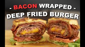 bacon wrapped deep fried burger you