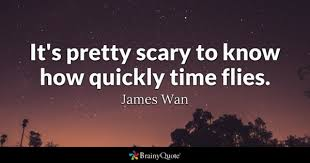 james wan it s pretty scary to know how quickly time