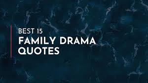 best family drama quotes famous quotes heartbreak quotes