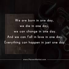 beautiful quotes we are born in one day we die in one day we