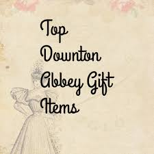top downton abbey gift items for 2019