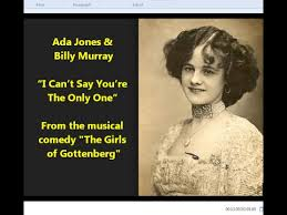 """Ada Jones & Billy Murray """"I Can't Say You're The Only One"""" musical ..."""