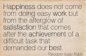 inspirational work quote by theodore isaac rubin happiness does