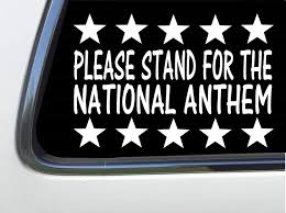 Amazon Com Thatlilcabin Please Stand For The National Anthem Vinyl 6 Decal As921 Automotive