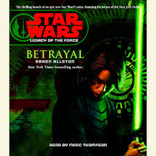 Star Wars: Legacy of the Force: Betrayal by Aaron Allston ...