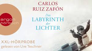 Carlos Ruiz Zafón: Das Labyrinth der Lichter (XXL-Hörprobe gelesen ...