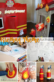 Fireman Theme Fun Friday Brilliant Little Ideas