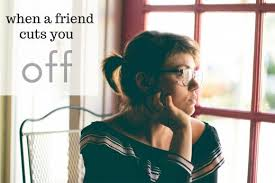 how to cope when a friend cuts you off pairedlife