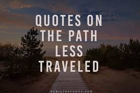 inspiring quotes on the road less traveled family off duty