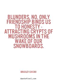 bradley chicho s famous quotes com