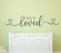 You Are Loved You Are So Loved Nursery Decal Nursery Wall Decal Baby Room Decal Wall Decal Nursery