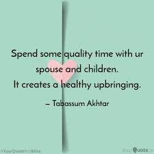 spend some quality time w quotes writings by tabassum