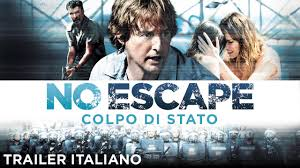 NO ESCAPE - COLPO DI STATO Trailer italiano - YouTube