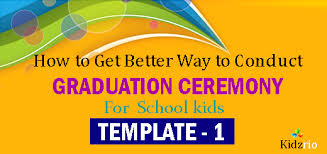 how to get better way to conduct graduation ceremony for school