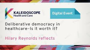 Using deliberative democracy in healthcare: is it worth it? Hilary Reynolds  reflects. - YouTube