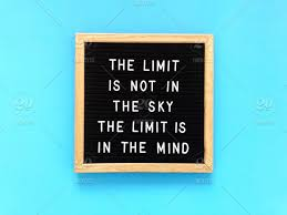 the limit is not in the sky the limit is in the mind limitless