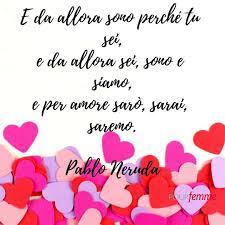 Frasi di Pablo Neruda | Pablo neruda, Poesie d'amore e Citazioni ...