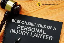 Responsibilities of a Personal Injury Lawyer