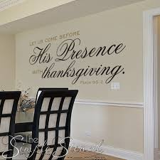 His Presence With Thanksgiving Wall Decal Inspirational Wall Decals Vinyl Wall Quotes Dining Room Walls