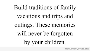 quotes about family vacation memories motivational quotes