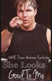 She Looks Good To Me | Dean Ambrose FanFic - Chapter 2. Awkward Family  Reunion - Wattpad