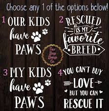 Pet Rescue Decal My Kids Have Paws Fur Moms Rescue Is My Etsy