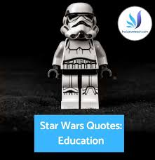 star wars quotes for teachers inspiring education quotes