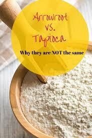 arrowroot vs tapioca what s the