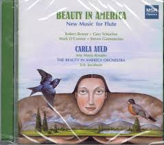 Robert Beaser, Gary Schocker, Mark O'Connor, Steven Giammarino, Carla Auld,  Ana María Rosado, The Beauty In America Orchestra, Erin Jacobsen - Beauty  In America (New Music For Flute) (2010, CD) | Discogs