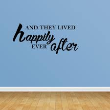 And They Lived Happily Ever After Romance And Love Vinyl Wall Sticker Pc445 Walmart Com Walmart Com