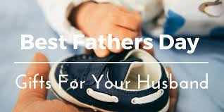 fathers day gifts for your husband