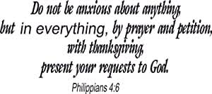 Amazon Com Philippians 4 6 11x22 Vinyl Wall Art Not Anxious Prayer Thanksgiving Everything Home Kitchen