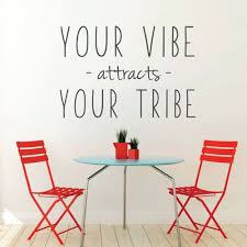 Your Vibe Attracts Your Tribe Vinyl Wall Decal Customvinyldecor Com
