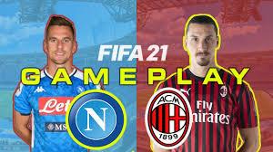 Napoli vs Ac Milan Serie A fifa 21 gameplay - fifa 20   ac milan vs napoli    serie a gameplay