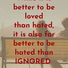 the best being ignored quotes sayings images