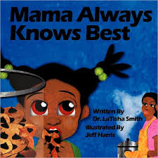 Mama Always Knows Best by Dr. Latisha Smith, Paperback | Barnes & Noble®