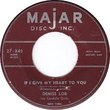45cat - Denise Lor - If I Give My Heart To You / Hello Darling ...