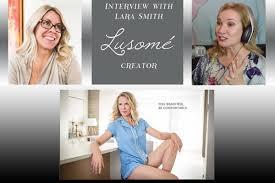 Inspiring Interview with Lara Smith ~ Lusomé Luxury Sleepwear Creator -  Lingerie Briefs ~ by Ellen Lewis
