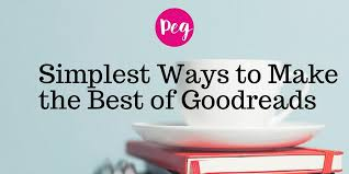 simplest ways to make the best of goodreads