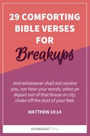 comforting bible verses for breakups and heartbreak ryan hart