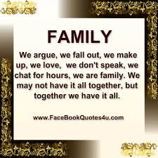 family togetherness quotes family we argue we fall out we