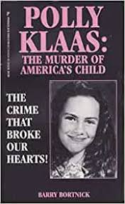 Amazon | Polly Klaas: The Murder of America's Child | Bortnick, Barry |  True Accounts