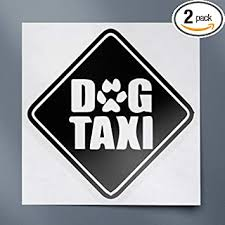 Amazon Com Usc Decals Dog Taxi Car Sign Black Set Of 2 Premium Waterproof Vinyl Decal Stickers For Laptop Phone Accessory Helmet Car Window Bumper Mug Tuber Cup Door Wall Decoration Automotive